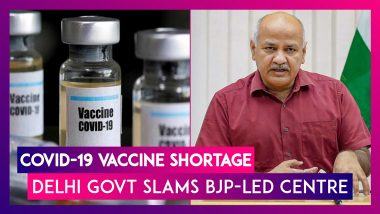 Covid-19 Vaccine Shortage: Delhi Govt Slams BJP-Led Centre As Odisha, Maharashtra, & Other States Line Up To Procure Jabs From International Market