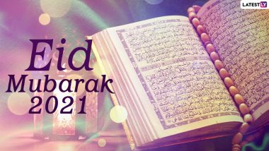 Eid Mubarak 2021 Wishes & Greetings: Netizens Share Eid al-Fitr Messages, Eid ul-Fitr Images, Quotes and GIFs to Celebrate Eid Around The World
