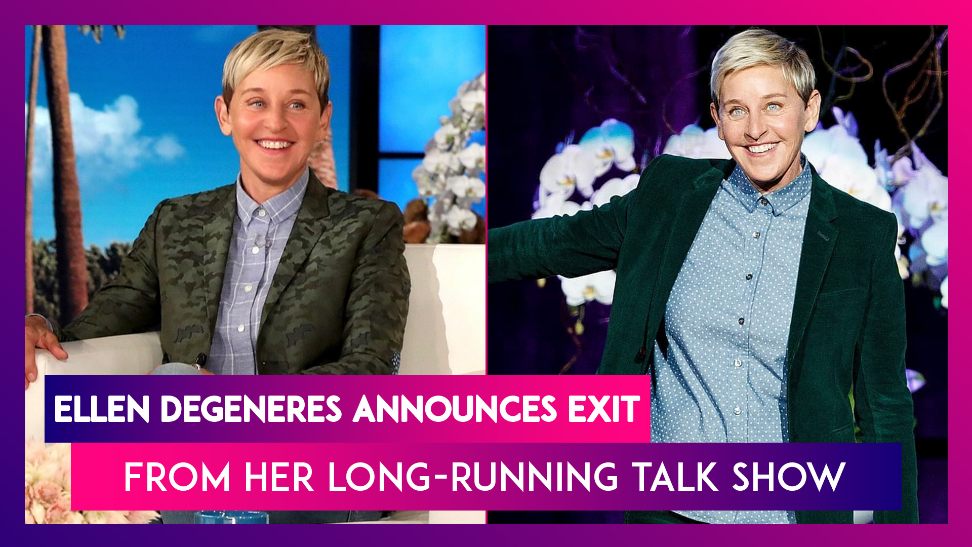 Ellen DeGeneres Announces Exit From Her Long-Running Talk Show After 19 Years