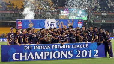 This Day That Year: Kolkata Knight Riders Won Their Maiden Title by Beating Chennai Super Kings in IPL 2012