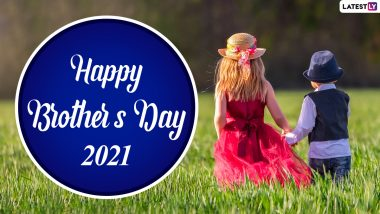 Happy National Brother's Day 2021 Greetings, Wishes and HD Images: WhatsApp Messages, Quotes, Photos and Wallpapers to Celebrate on May 24