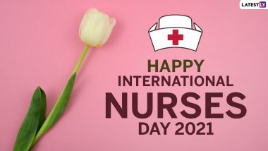 International Nurses Day 2021 Messages & Greetings: WhatsApp Stickers, HD Images, GIFs, SMS, Quotes, Status and Wishes To Send to Frontline Health Workers