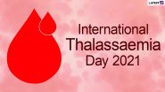 International Thalassaemia Day 2021 Messages and Quotes Trend on Twitter to Raise Awareness on Thalassaemia Disease