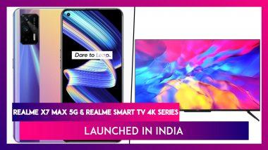 Realme Smart TV 4K & Realme X7 Max Max 5G Launched in India