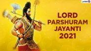 Lord Parshuram Jayanti 2021 Date, Puja Muhurat and Akshaya Tritiya Tithi: Know Significance, Fasting Rules, Puja Vidhi & Other Rituals to Observe Lord Parshuram Birth Anniversary