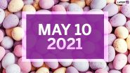 May 10, 2021: Which Day Is Today? Know Holidays, Festivals and Events Falling on Today's Calendar Date