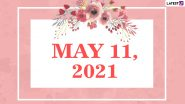 May 11, 2021: Which Day Is Today? Know Holidays, Festivals and Events Falling on Today's Calendar Date