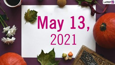 May 13, 2021: Which Day Is Today? Know Holidays, Festivals and Events Falling on Today's Calendar Date