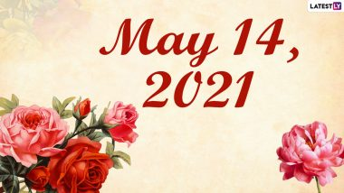 May 14, 2021: Which Day Is Today? Know Holidays, Festivals and Events Falling on Today's Calendar Date
