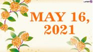 May 16, 2021: Which Day Is Today? Know Holidays, Festivals and Events Falling on Today's Calendar Date