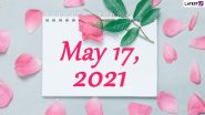 May 17, 2021: Which Day Is Today? Know Holidays, Festivals and Events Falling on Today's Calendar Date