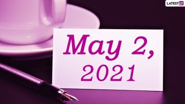 May 2, 2021: Which Day Is Today? Know Holidays, Festivals and Events Falling on Today's Calendar Date