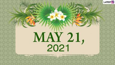 May 21, 2021: Which Day Is Today? Know Holidays, Festivals and Events Falling on Today's Calendar Date