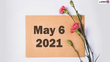 May 6, 2021: Which Day Is Today? Know Holidays, Festivals and Events Falling on Today's Calendar Date