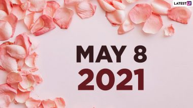 May 8, 2021: Which Day Is Today? Know Holidays, Festivals and Events Falling on Today's Calendar Date