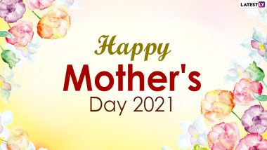 Happy Mother's Day 2021 Greetings and WhatsApp Stickers: Celebrate Your Mom With Facebook Messages, Instagram Quotes, Signal HD Images and Telegram Wishes