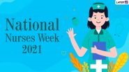 National Nurses Week 2021 Wishes and HD Images: Thank You Notes, WhatsApp Stickers, Nurses Day Facebook GIFs, Telegram Messages and Signal Photos for the COVID-19 Frontline Heroes