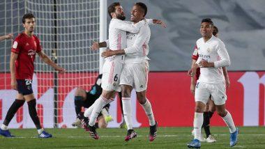 Real Madrid 2–0 Osasuna, La Liga 2020–21 Match Result: Eder Militao, Casemiro Score As Los Blancos Stay Alive in Title Race