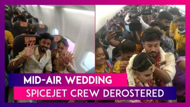 Mid-Air Wedding: DGCA Derosters Spicejet Crew As Couple Gets Married With Baraatis On Board Flight Not Following Covid-19 Norms