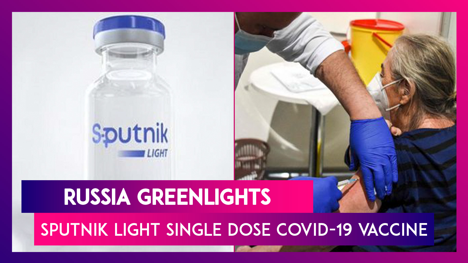 Russia Greenlights Sputnik Light Single Dose COVID-19 Vaccine