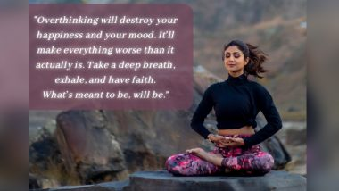 Shilpa Shetty Pens Down Much Needed Monday Motivation Message Amid Pandemic, Says 'Overthinking Will Destroy Your Happiness and Your Mood'