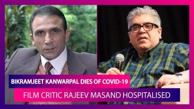 Bikramjeet Kanwarpal Dies Of Covid-19; Film Critic Rajeev Masand Hospitalised After Contracting Coronavirus
