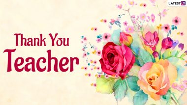 Teacher Appreciation Week 2021 Messages and WhatsApp Stickers: Thank You Greetings, Heartfelt Teacher Appreciation Notes From Students & Inspiring Quotes for Educators