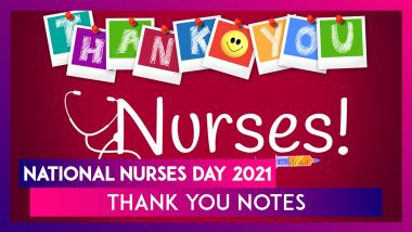 National Nurses Day 2021 Thank You Notes: Share Messages of Gratitude to Celebrate Frontline Heroes