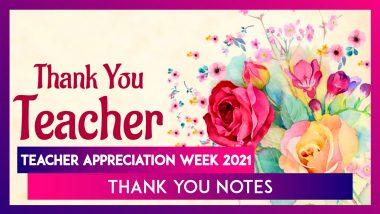 Teacher Appreciation Week 2021 Thank You Notes: Show Gratitude to Educators With Heartfelt Messages