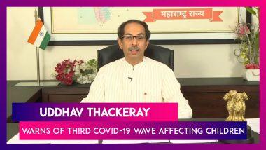 Uddhav Thackeray, Maharashtra CM Warns Of Third Covid-19 Wave Affecting Children