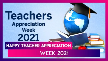 Happy Teacher Appreciation Week 2021 Wishes: Send Messages & Greetings to Celebrate Educators