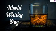 World Whisky Day 2021 Quotes & Messages: Wishes, Greetings, WhatsApp Stickers & GIFs You Can Share with Whisky Lovers
