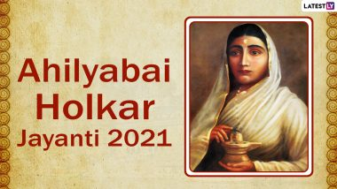 Ahilyabai Holkar Jayanti 2021: Wishes, Inspirational Quotes, WhatsApp Messages, Greetings and HD Images to Share in Remembrance of the Brave Queen