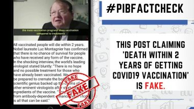 French Nobel Laureate Luc Montagnier Said People Will Die Within 2 Years of Getting Vaccinated? PIB Fact Check Debunks Fake Claim About COVID-19 Vaccination, Reveals Truth
