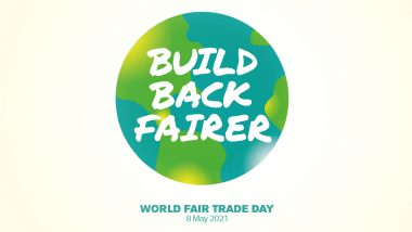World Fair Trade Day 2021 Date: Know Theme, History and Significance of the Observance That Fights Poverty and Supports Fair Trade Movement