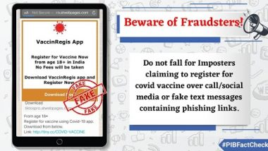 COVID-19 Vaccine Registration Can Be Done on VaccinRegis App? PIB Fact Check Debunks Fake News, Reveals Truth Behind Viral Message