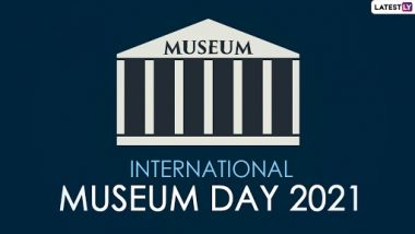 International Museum Day 2021: Celebrating India's Rich Historic & Cultural Heritage