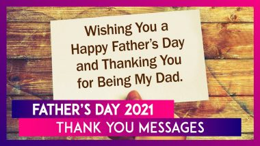 Happy Father's Day 2021 Greetings and Thank You Messages From Son and Daughter To Send on June 20