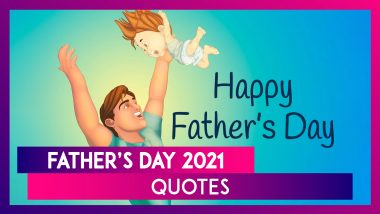 Father's Day 2021 Quotes: Heart-Warming WhatsApp Messages and Greetings To Celebrate Your Sweet Dad