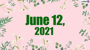 June 12, 2021: Which Day Is Today? Know Holidays, Festivals and Events Falling on Today's Calendar Date