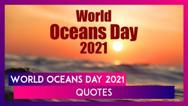 World Oceans Day 2021: Quotes About Ocean That Will Bring a Sense of Calmness
