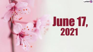 June 17, 2021: Which Day Is Today? Know Holidays, Festivals and Events Falling on Today's Calendar Date