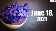 June 18, 2021: Which Day Is Today? Know Holidays, Festivals and Events Falling on Today's Calendar Date