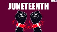 Happy Juneteenth Day 2021 Wishes & Greetings: Powerful Quotes, GIF Messages, Images and Wallpapers to Celebrate Freedom Day in the United States