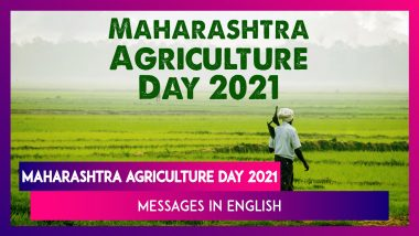 Maharashtra Agriculture Day 2021 Greetings: Celebrate Krishi Din With Messages and Quotes on July 1
