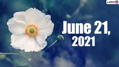 June 21, 2021: Which Day Is Today? Know Holidays, Festivals and Events Falling on Today's Calendar Date