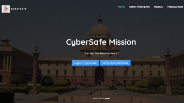 CyberSafe Mission: How to Tackle Online Frauds? Here is All About Indian Home Ministry's Portal Aimed to Make Digital Payments More Secure