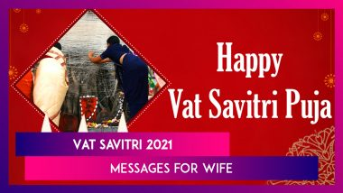 Vat Savitri 2021 Messages, Romantic Quotes & Greetings for Your Lovely Wife Observing Savitri Brata