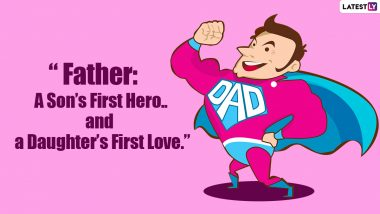 Father's Day 2021 Quotes & HD Images: WhatsApp Stickers, Status, Instagram Captions, Greetings and Wishes To Celebrate Your Dad