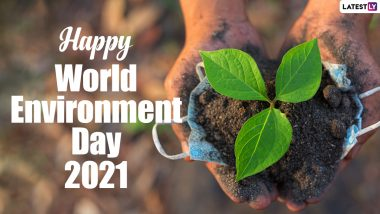 World Environment Day 2021 Messages: Greetings, HD Images and Wishes To Share On The Day That Aims To Make Earth a Better Place To Live